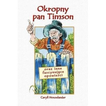 Okropny pan Timson oraz inne  - Houselander