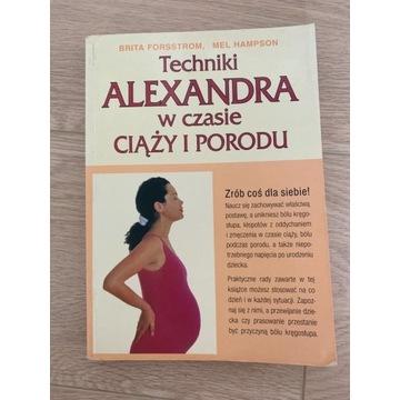 Techniki Alexandra w trakcie ciąży i porodu