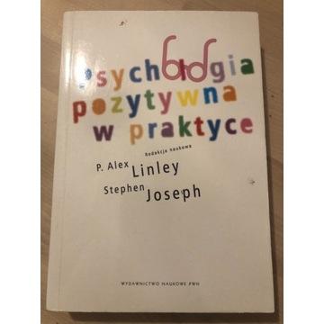 Psychologia pozytywna w praktyce. P. A. Linley