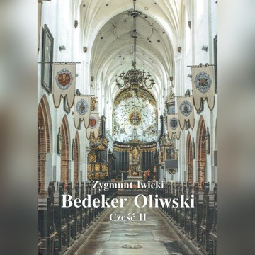 Bedeker Oliwski cz1 i 2. Zygmint Iwicki