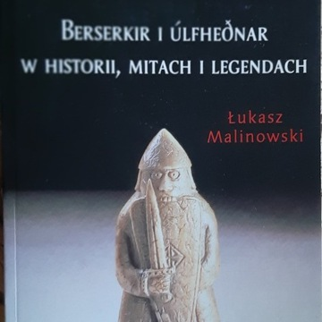 Berserkir i Ulfhednar w historii mitach legendach