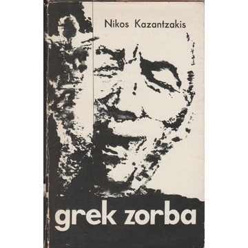 "Nikos Kazantzakis, ""Grek Zorba"""