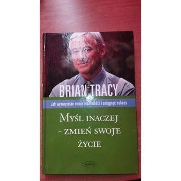 Brian TRacy - myśl inaczej - zmień swoje  życie