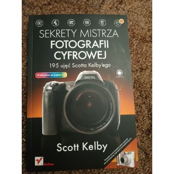 Sekrety mistrza fotografii cyfrowej 195 ujęć Scott