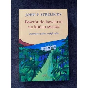 Powrót do kawiarni na końcu świata John Strelecky