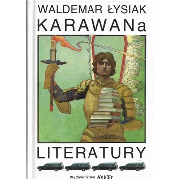 Waldemar Łysiak, Karawana literatury