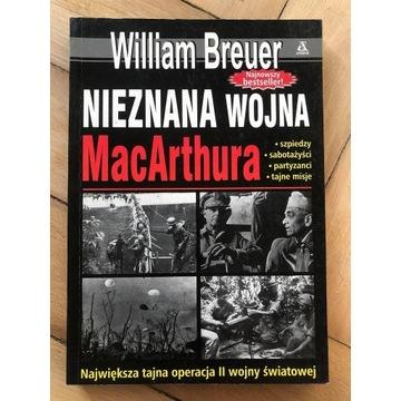 """""""Nieznana wojna MacArthura"""" William Breuer"""