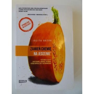 Zamień chemię na jedzenie - Julita Bator - ZNAK