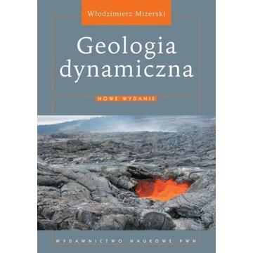 """""""Geologia dynamiczna"""" wyd.2010 Mizerski"""