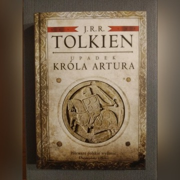 Upadek Króla Artura - J. R. R. Tolkien