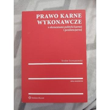 Prawo karne wykonawcze. T. Szymanowski