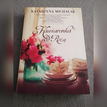 Kawiarenka pod Różą Katarzyna Michalak