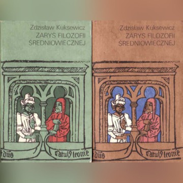 ZARYS FILOZOFII ŚREDNIOWIECZNEJ 1 i 2 Z. Kuksewicz