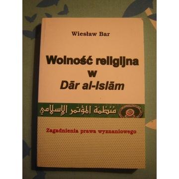 WOLNOŚĆ RELIGIJNA W DAR AL-ISLAM PRAWO WYZNANIOWE