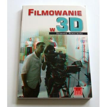 FILMOWANIE W 3D - BERNARD MENDIBURU - NOWA -Marzec