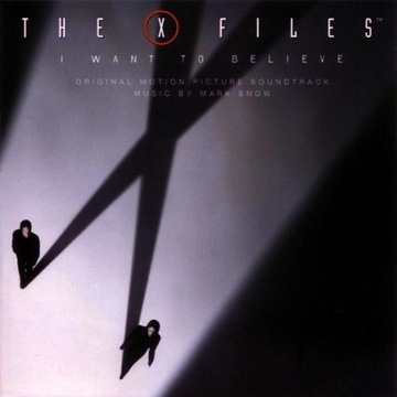 THE X FILES I Want To Believe   (Soundtrack) nowa