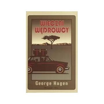 WIECZNI WĘDROWCY  - GEORGE HAGEN
