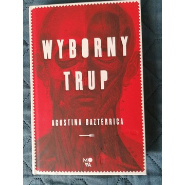 """""""Wyborny trup"""" Agustina Bazterrica"""