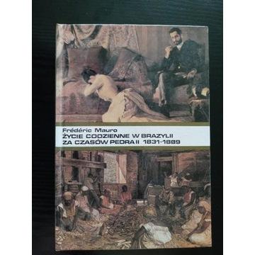 Życie codzienne w Brazylii 1831-1889.