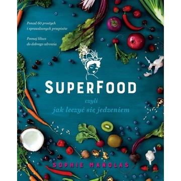 Superfood czyli jak leczyć się jedzeniem S Manolas