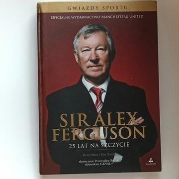 Sir Alex Ferguson. 25 lat na szczycie.