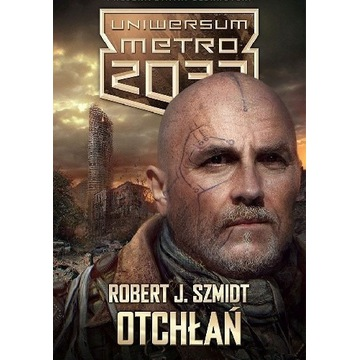 *Uniwersum Metro2033* Robert J. Szmidt Otchłań