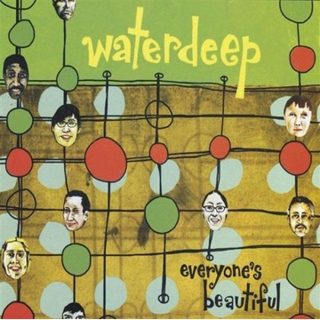 Waterdeep - Everyone's Beautiful