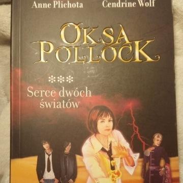Oksa Pollock - Serce dwóch światów - Anne Plichota