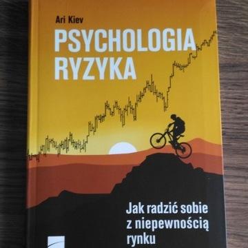 Psychologia ryzyka - Ari Kiev
