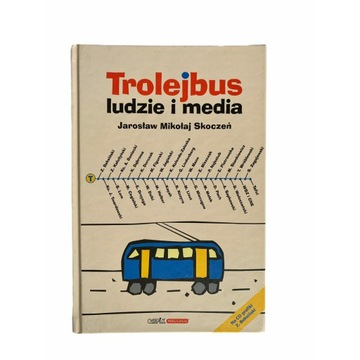 JAROSŁAW SKOCZEŃ - TROLEJBUS: ludzie i media + CD