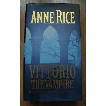 Anne Rice VITTORIO the Vampire (twarda)
