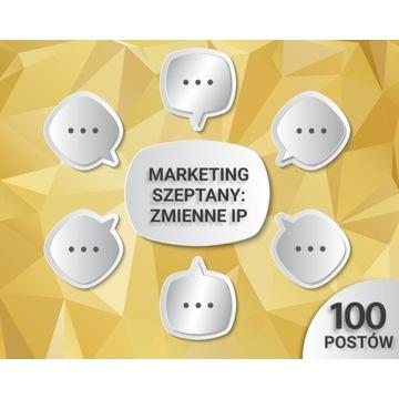 Marketing szeptany - 100 postów - Zmienne IP - FV