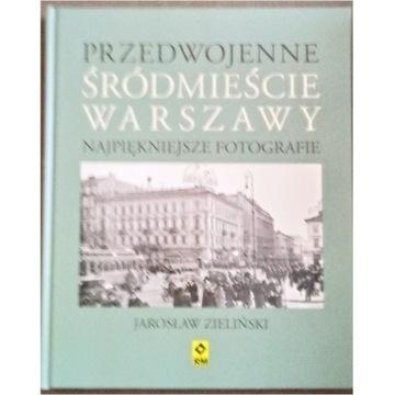 Przedwojenne Śródmieście Warszawy - Zieliński