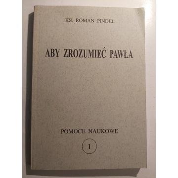 ABY ZROZUMIEĆ PAWŁA ks. Roman Pindel