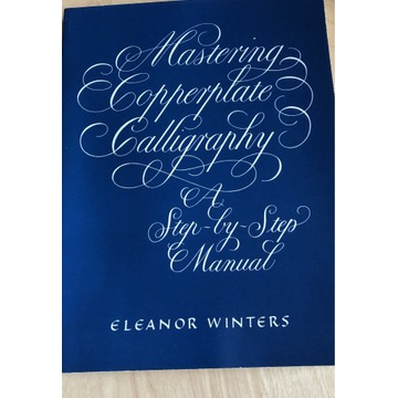Eleanor Winters Mastering Copperplate Calligraphy