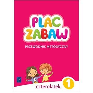 PLAC ZABAW PRZEWODNIK METODYCZNY 4-LATEK CZ.1 WSiP