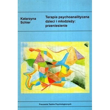 Terapia psychoanalityczna dzieci K. Schier UNIKAT