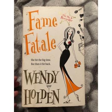 Wendy holden - fame fatale