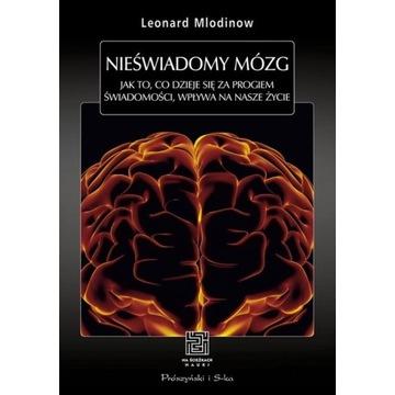 Leonard Mlodinow Nieświadomy mózg.