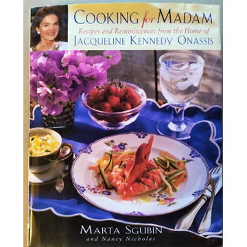 Cooking for Madam Jacqueline Kennedy Onassis