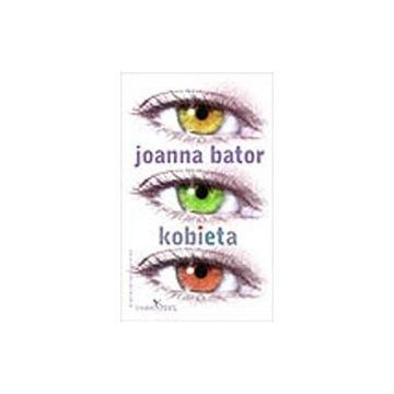 KOBIETA - JOANNA BATOR
