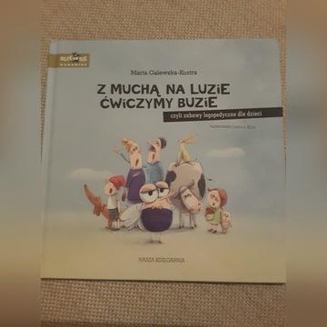 Z muchą na luzie ćwiczymy buzie Galewska-Kustra