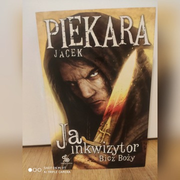 Ja Inkwizytor Bicz Boży Jacek Piekara