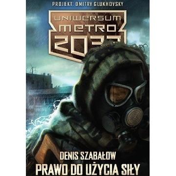 *Uniwersum Metro2033* Prawo do użycia siły