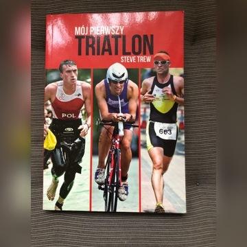 Mój pierwszy triatlon Steve Trew