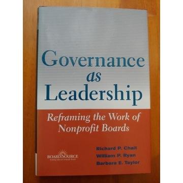 Governance as leadership Richard Chait