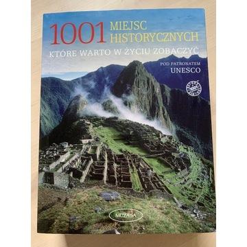 1001 Miejsc Historycznych które warto w życiu zoba
