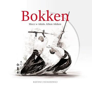 """Książka pt. """"Bokken. Miecz w Aikido"""", 480 stron!"""