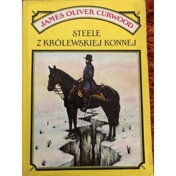Steele z Królewskiej Konnej James O. Curwood
