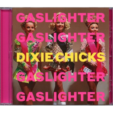 Dixie Chicks - Gaslighter [CD]